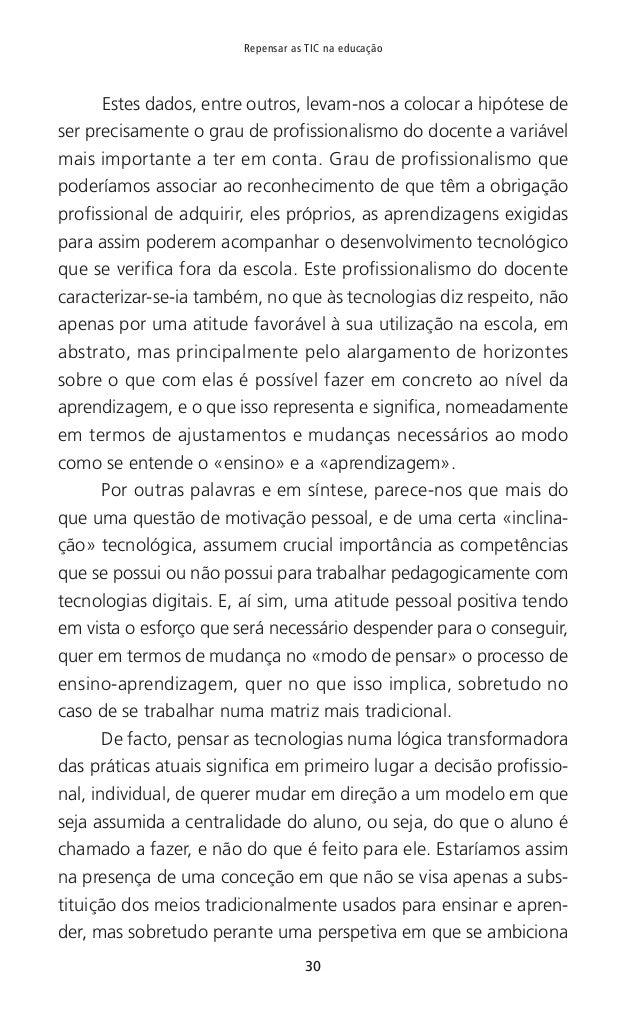 33 CAPÍTULO I — Sobre o desafio que as tecnologias digitais representam para os professores Castells, M. (2001). A galáxia...