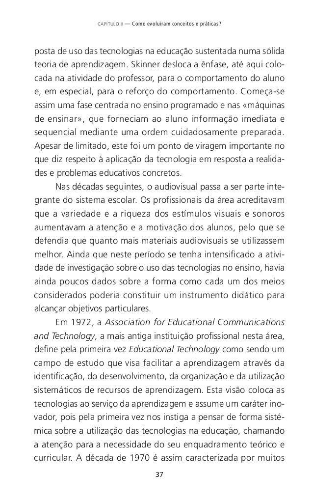 41 CAPÍTULO II — Como evoluíram conceitos e práticas? vez que permitiam que, de forma simples e intuitiva, professores e a...