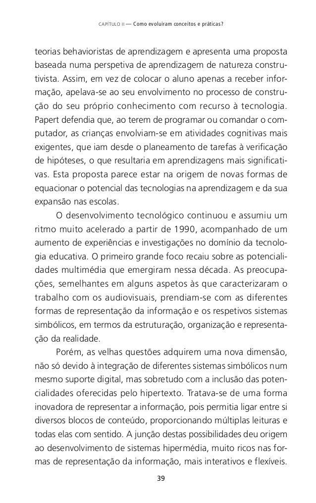 43 CAPÍTULO II — Como evoluíram conceitos e práticas? cícios de prática e apresentações multimédia usados pelos profes- so...