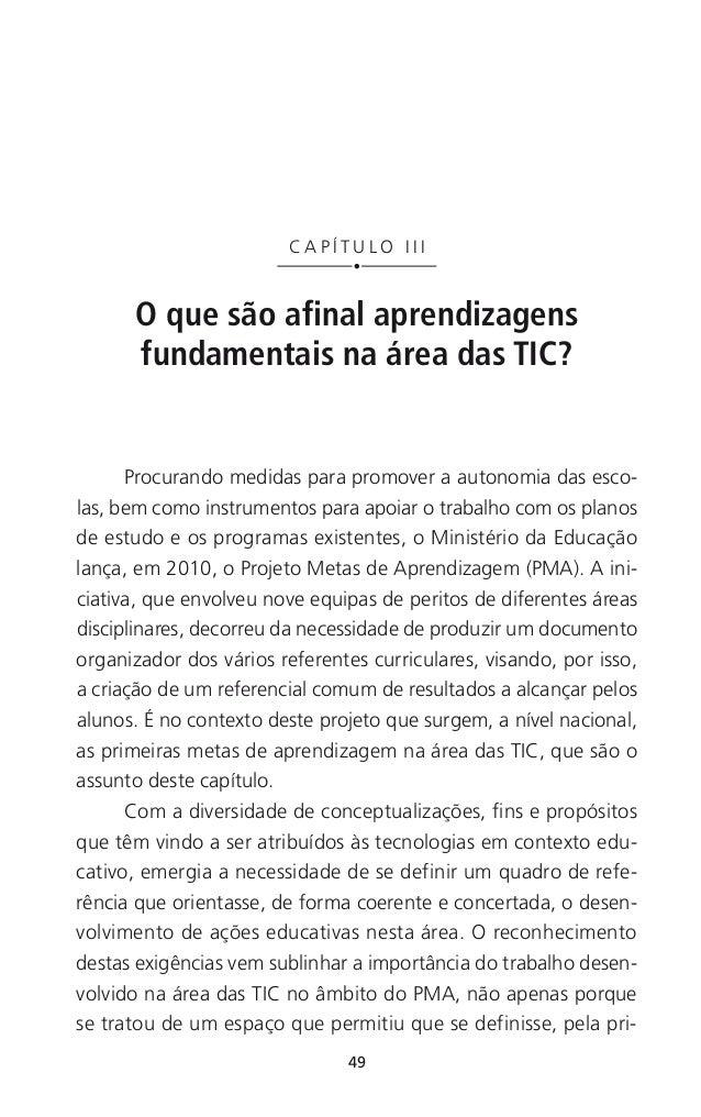 55 CAPÍTULO III — O que são afinal aprendizagens fundamentais na área das TIC? QUADRO 3.2 Operacionalização das metas de a...