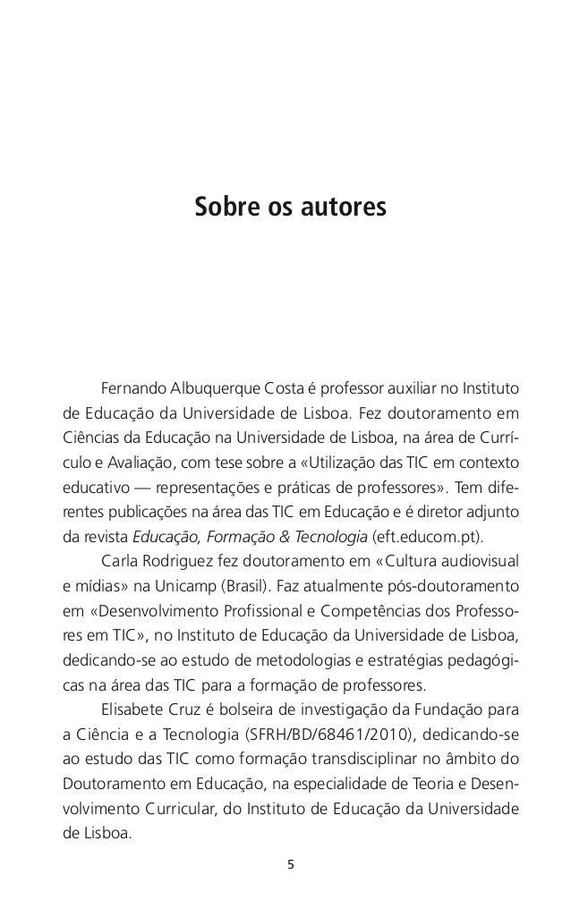 6 Repensar as TIC na educação Sandra Fradão é professora de Inglês no Ensino Básico e Secundário, assistente convidada e d...