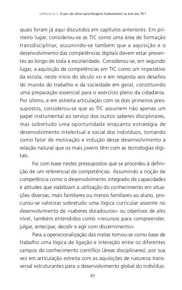 57 CAPÍTULO III — O que são afinal aprendizagens fundamentais na área das TIC? a implementação destas metas pressupõe que ...