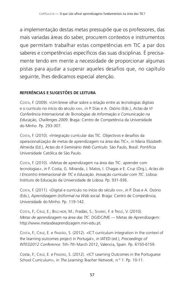65 CAPÍTULO IV — Como usar as tecnologias digitais nas diferentes áreas disciplinares? desenvolver e o tipo de atividades ...