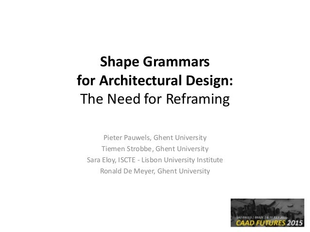 Caadfutures 2015 Shape Grammars For Architectural Design