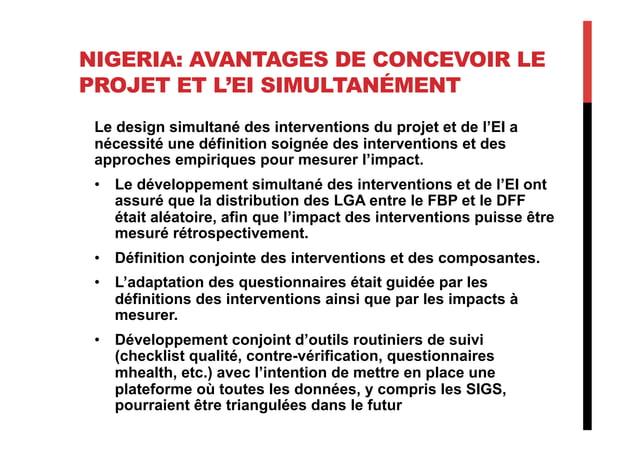 NIGERIA: AVANTAGES DE CONCEVOIR LE PROJET ET L'EI SIMULTANÉMENT Le design simultané des interventions du projet et de l'EI...