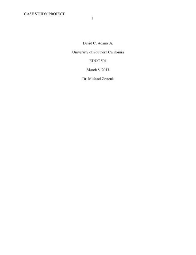 CASE STUDY PROJECT                                 1                           David C. Adams Jr.                     Univ...