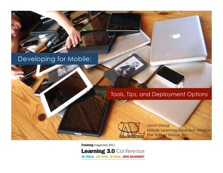 Developing for Mobile:                         Tools, Tips, and Deployment Options                                      Ja...