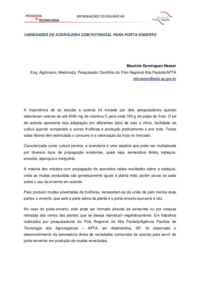 VARIEDADES DE ACEROLEIRA COM POTENCIAL PARA PORTA-ENXERTO  Mauricio Dominguez Nasser Eng. Agrônomo, Mestrando, Pesquisador...