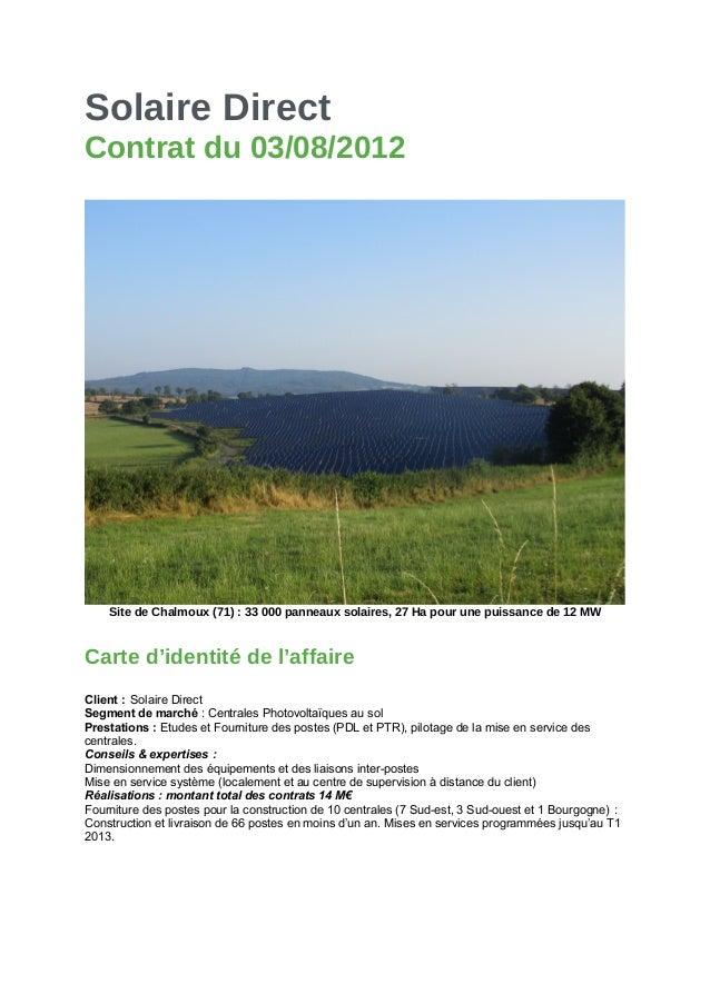 Solaire Direct Contrat du 03/08/2012 Site de Chalmoux (71) : 33 000 panneaux solaires, 27 Ha pour une puissance de 12 MW C...
