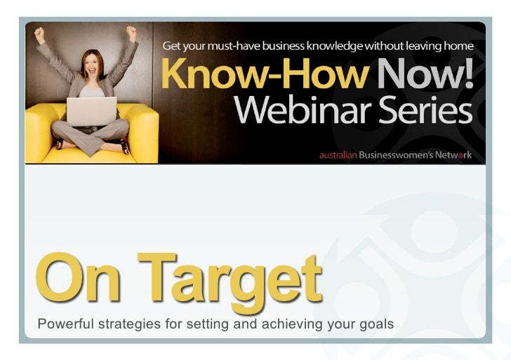 On Target Powerful strategies for setting and achieving your goals