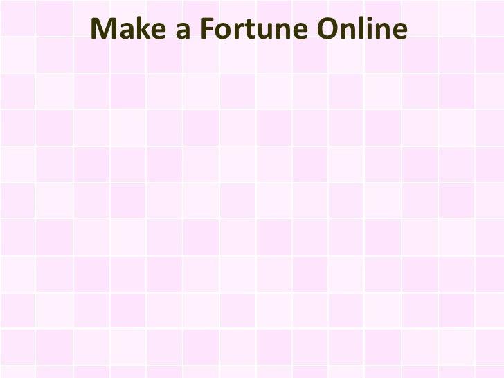 Make a Fortune Online