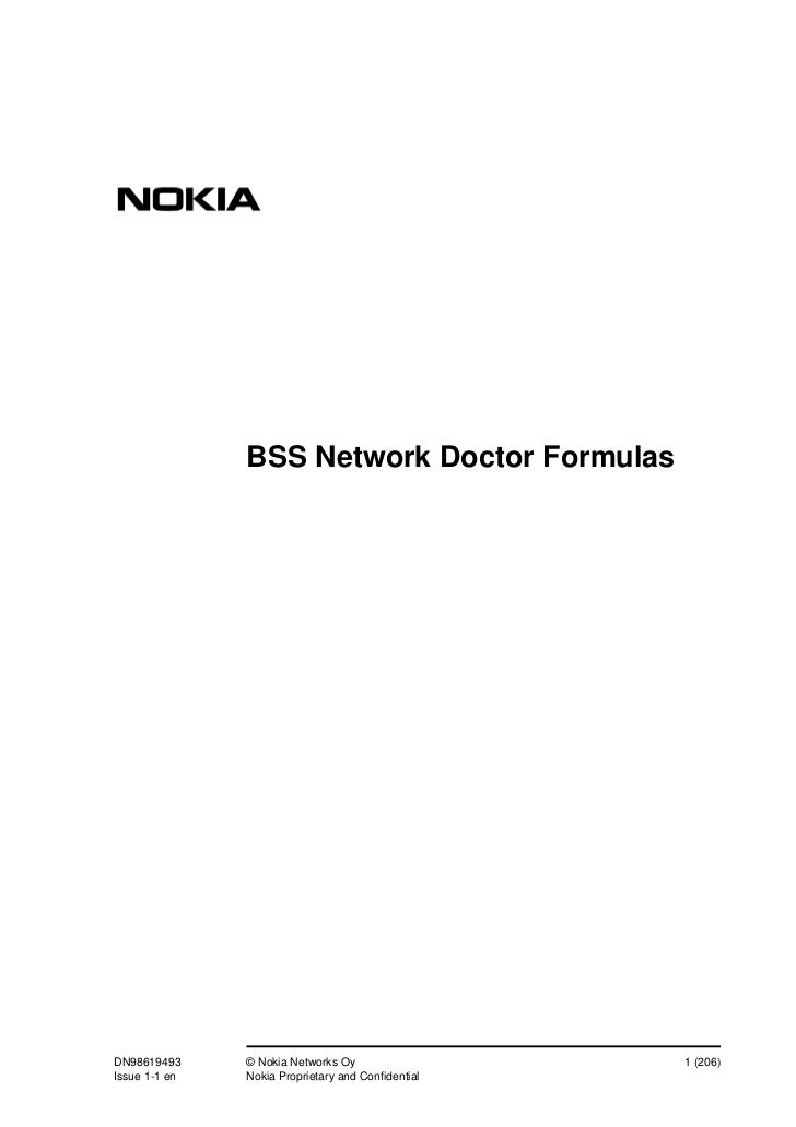BSS Network Doctor FormulasDN98619493     © Nokia Networks Oy                  1 (206)Issue 1-1 en   Nokia Proprietary and...