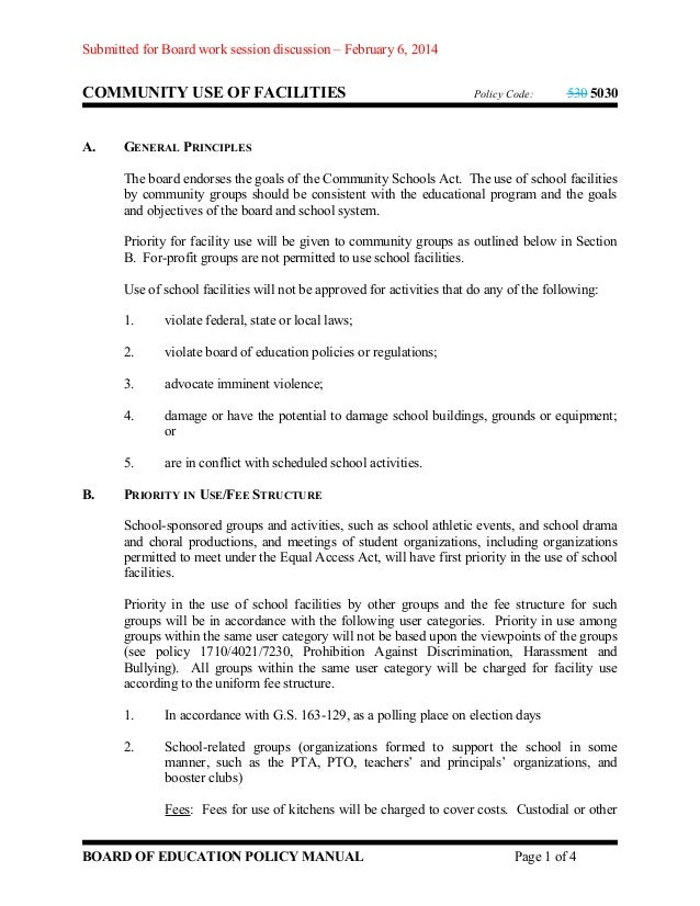 Submitted for Board work session discussion – February 6, 2014  COMMUNITY USE OF FACILITIES A.  Policy Code:  530 5030  GE...