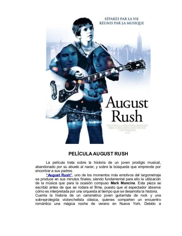 PELÌCULA AUGUST RUSH La película trata sobre la historia de un joven prodigio musical, abandonado por su abuelo al nacer, ...