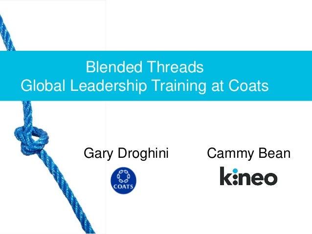Blended Threads Global Leadership Training at Coats Cammy BeanGary Droghini