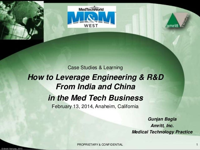 © Amritt Ventures, 2010 PROPRIETARY & CONFIDENTIAL 1 Case Studies & Learning How to Leverage Engineering & R&D From India ...