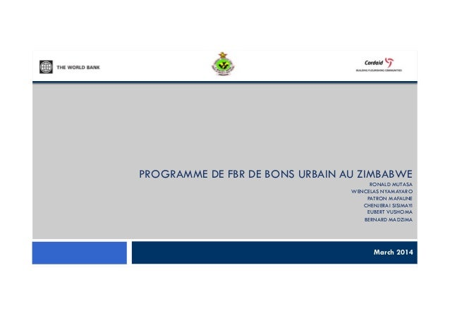 PROGRAMME DE FBR DE BONS URBAIN AU ZIMBABWE RONALD MUTASA WENCELAS NYAMAYARO PATRON MAFAUNE CHENJERAI SISIMAYI EUBERT VUSH...