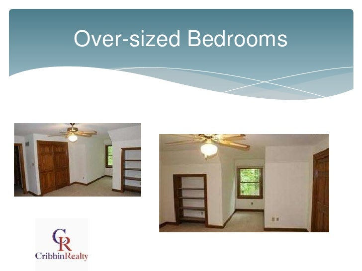 Over-sized Bedrooms