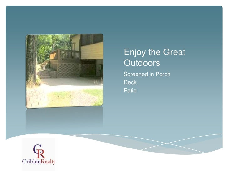 Enjoy the GreatOutdoorsScreened in PorchDeckPatio