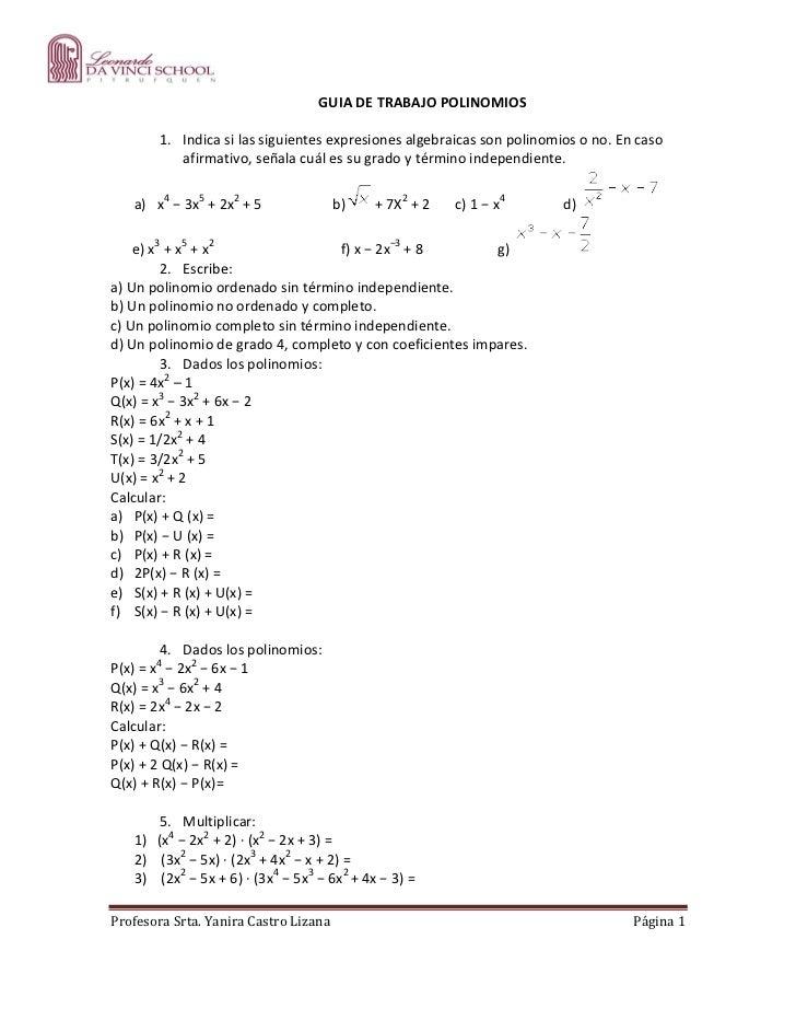 GUIA DE TRABAJO POLINOMIOS        1. Indica si las siguientes expresiones algebraicas son polinomios o no. En caso        ...