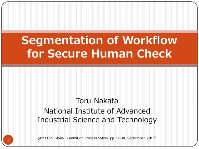 Toru Nakata National Institute of Advanced Industrial Science and Technology (4th CCPS Global Summit on Process Safety, pp...