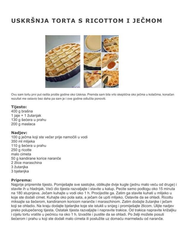 USKRŠNJA TORTA S RICOTTOM I JEČMOM  Ovu sam tortu prvi put radila prošle godine oko Uskrsa. Premda sam bila vrlo skeptična...