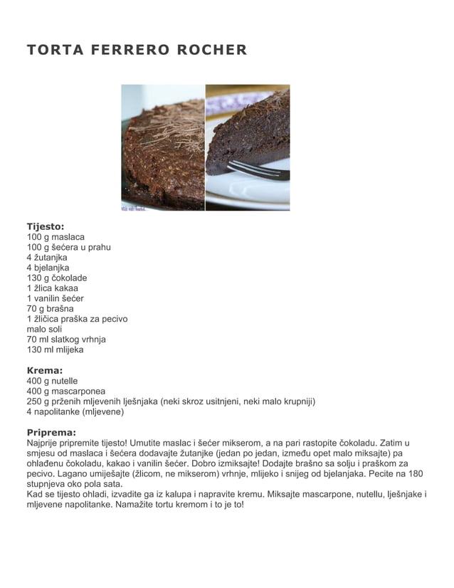 TORTA FERRERO ROCHER  Tijesto: 100 g maslaca 100 g šećera u prahu 4 žutanjka 4 bjelanjka 130 g čokolade 1 žlica kakaa 1 va...