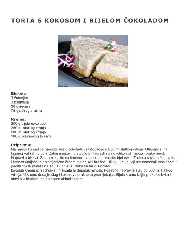 TORTA S KOKOSOM I BIJELOM ČOKOLADOM  Biskvit: 3 žutanjka 3 bjelanjka 90 g šećera 75 g oštrog brašna Krema: 200 g bijele čo...