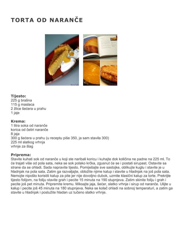 TORTA OD NARANČE  Tijesto: 225 g brašna 115 g maslaca 2 žlice šećera u prahu 1 jaje Krema: 1 litra soka od naranče korica ...