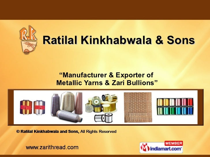 "Ratilal Kinkhabwala & Sons "" Manufacturer & Exporter of Metallic Yarns & Zari Bullions"""