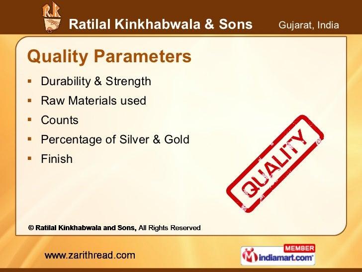 Quality Parameters <ul><li>Durability & Strength </li></ul><ul><li>Raw Materials used </li></ul><ul><li>Counts </li></ul><...