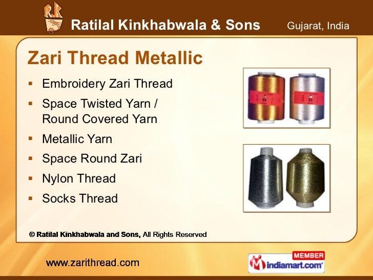 Zari Thread Metallic <ul><li>Embroidery Zari Thread </li></ul><ul><li>Space Twisted Yarn / Round Covered Yarn </li></ul><u...