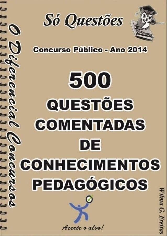 500 Questões Comentadas De Conhecimentos Pedagógicos 1 500 Questões Comentadas De Conhecimentos Pedagógicos