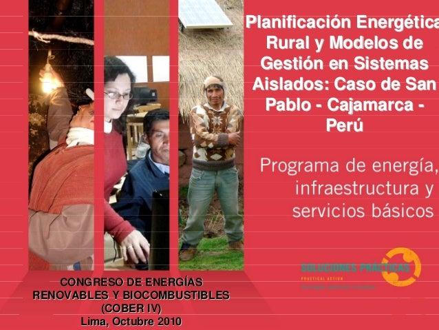 CONGRESO DE ENERGCONGRESO DE ENERGÍÍASAS RENOVABLES Y BIOCOMBUSTIBLESRENOVABLES Y BIOCOMBUSTIBLES (COBER IV)(COBER IV) Lim...