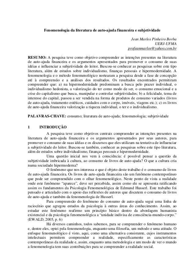 Fenomenologia da literatura de auto-ajuda financeira e subjetividade Jean Marlos Pinheiro Borba UERJ-UFMA profeanmarlos@ya...