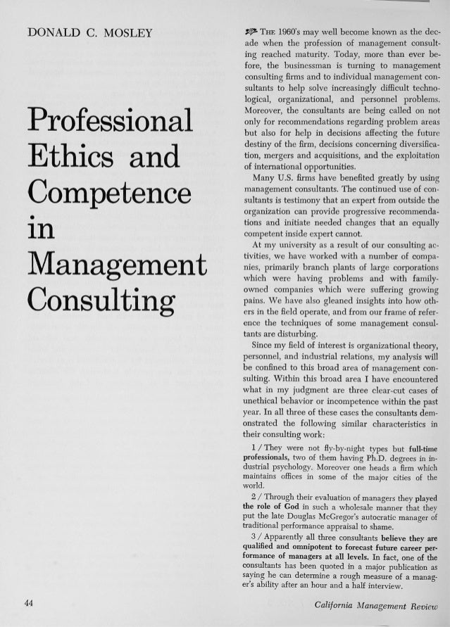 DONALD C. MOSLEY  Professional Ethics and Competence in Management Consulting  may well become known as the decade when th...