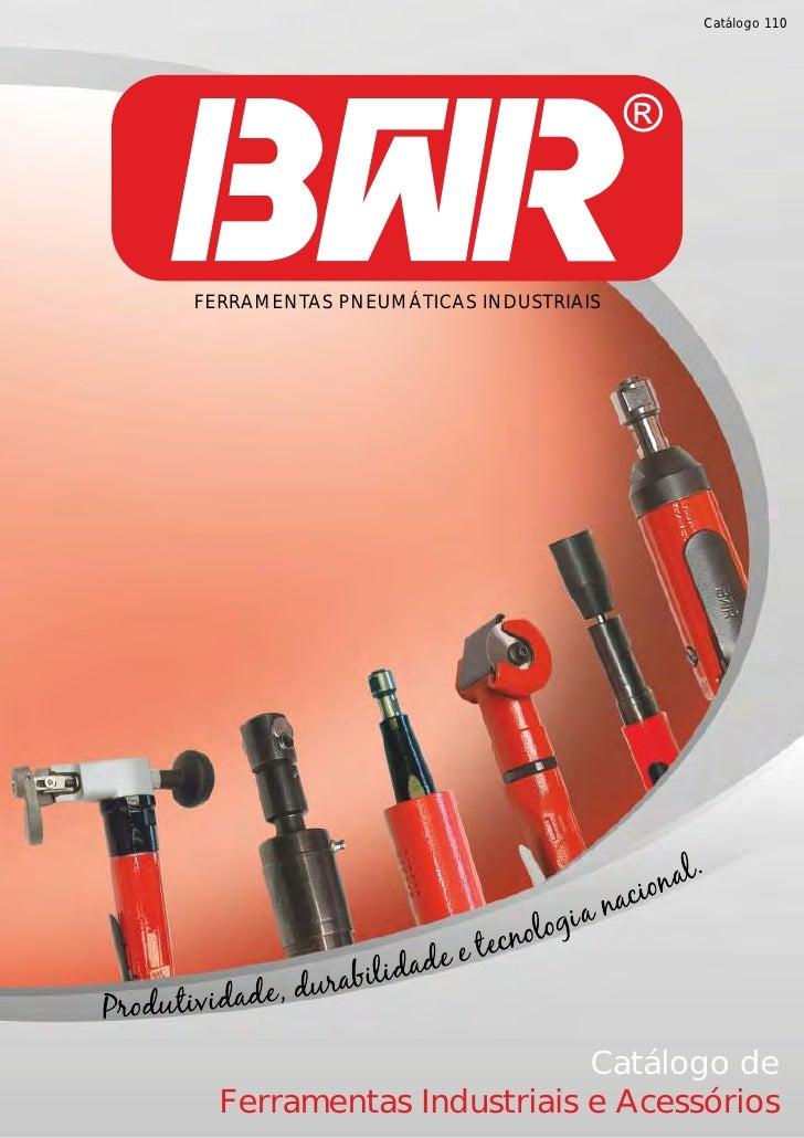 Catálogo 110FERRAMENTAS PNEUMÁTICAS INDUSTRIAIS                          Catálogo de  Ferramentas Industriais e Acessórios