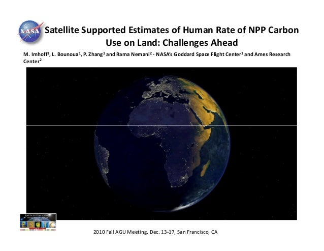 Satellite Supported Estimates of Human Rate of NPP Carbon                       Use on Land: Challenges AheadM. Imhoff1, L...