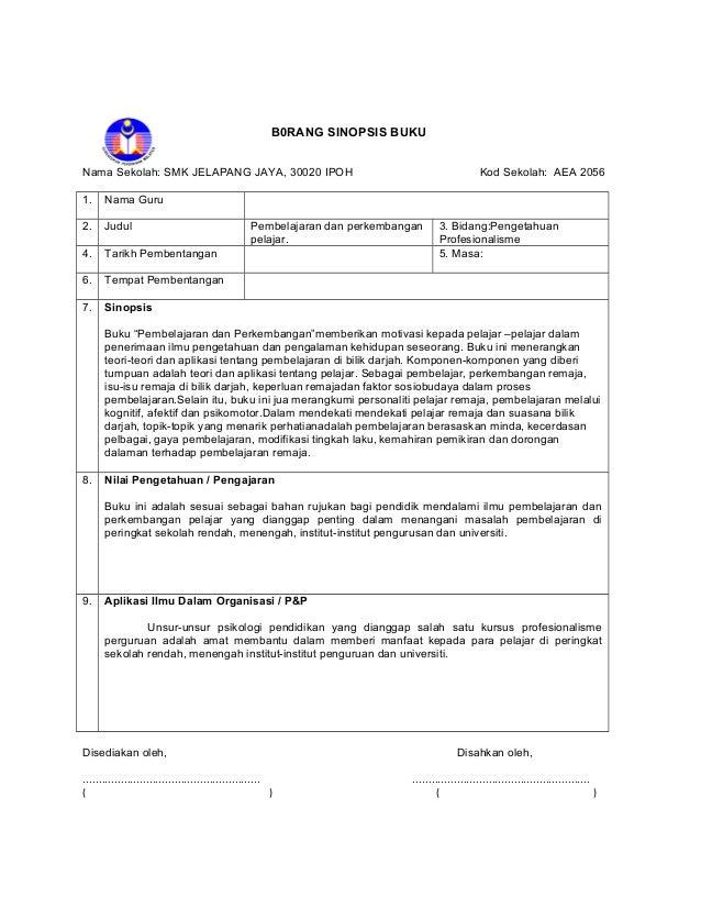 B0RANG SINOPSIS BUKU  Nama Sekolah: SMK JELAPANG JAYA, 30020 IPOH Kod Sekolah: AEA 2056  1. Nama Guru  2. Judul Pembelajar...