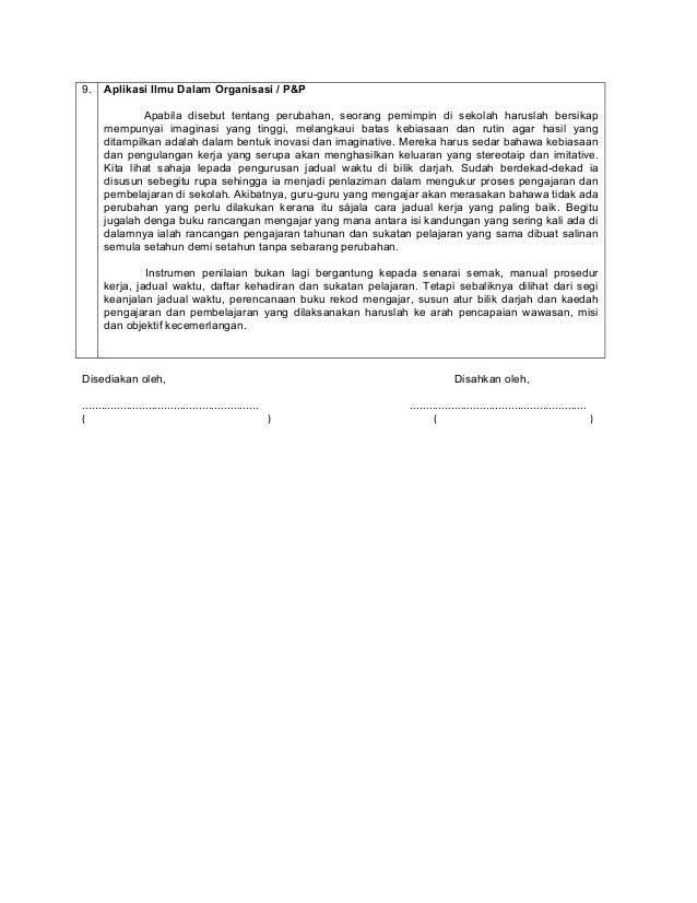 9. Aplikasi Ilmu Dalam Organisasi / P&P  Apabila disebut tentang perubahan, seorang pemimpin di sekolah haruslah bersikap ...