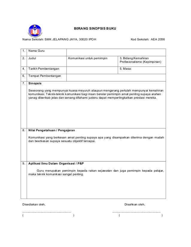 B0RANG SINOPSIS BUKU  Nama Sekolah: SMK JELAPANG JAYA, 30020 IPOH Kod Sekolah: AEA 2056  1. Nama Guru  2. Judul Komunikasi...