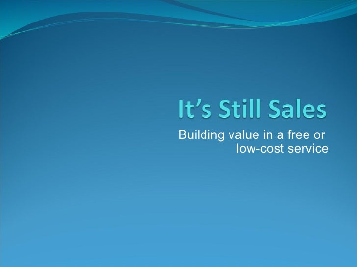 Building value in a free or  low-cost service