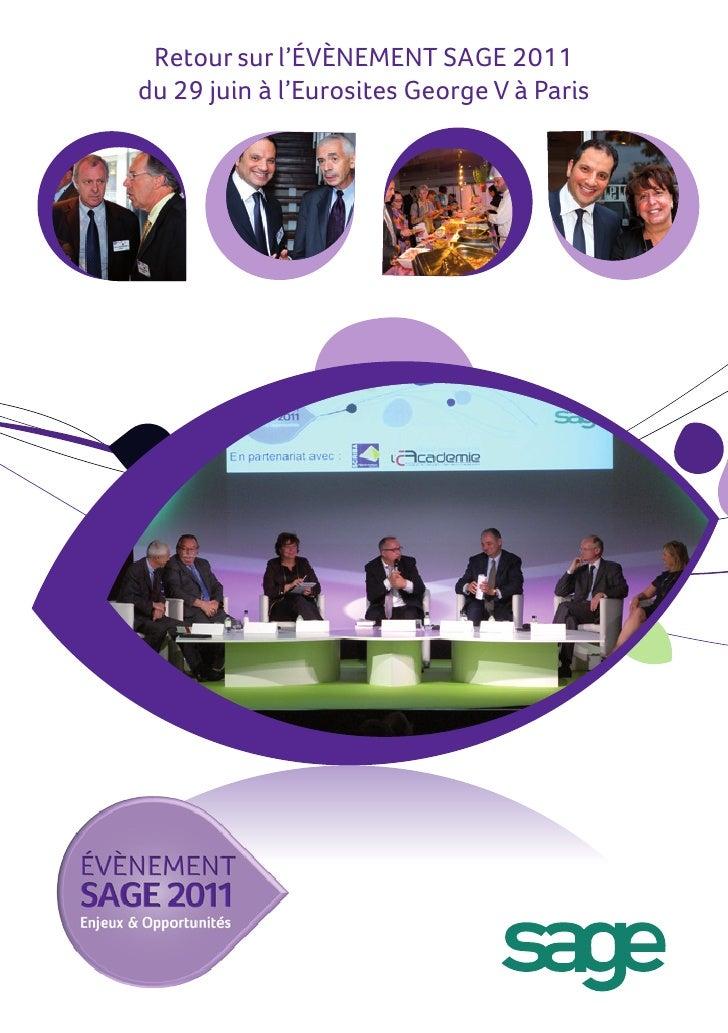 Retour sur l'ÉVÈNEMENT SAGE 2011du 29 juin à l'Eurosites George V à Paris