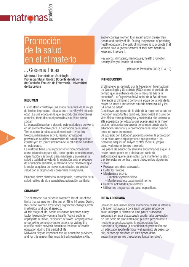 Promoción de la salud en el climaterio  and encourage women to mantain and increase their health and quality of life. Duri...