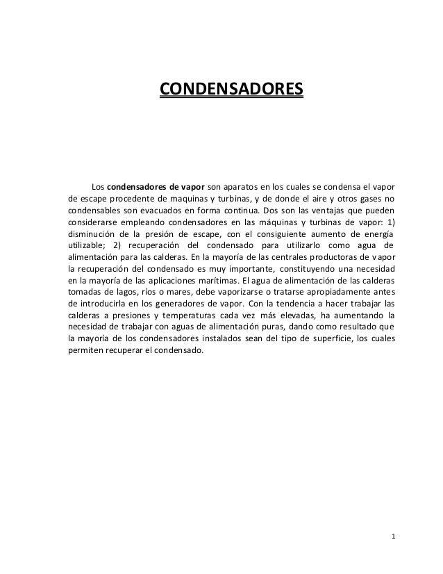 CONDENSADORES       Los condensadores de vapor son aparatos en los cuales se condensa el vaporde escape procedente de maqu...