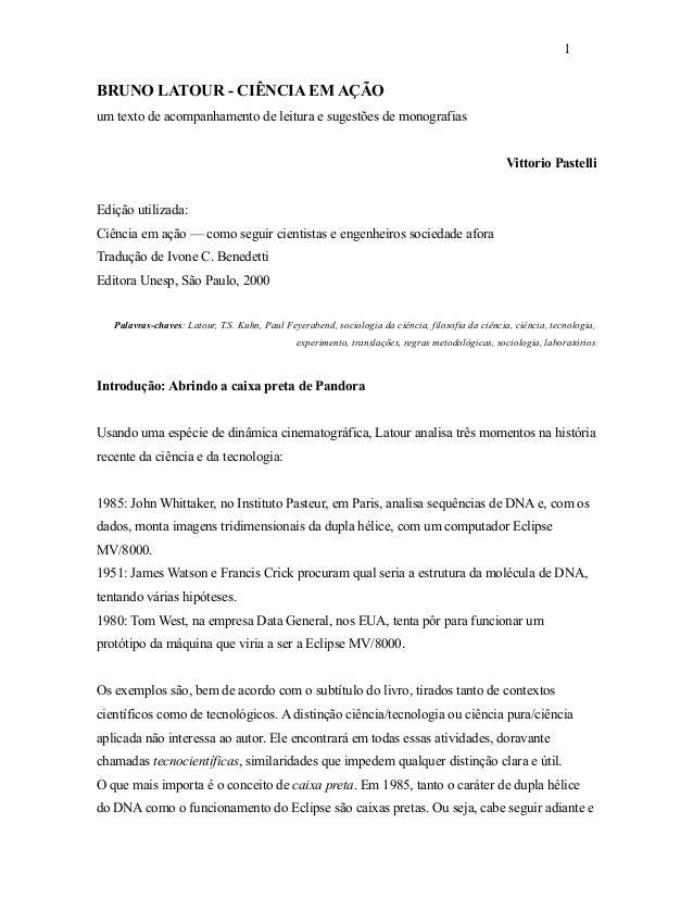 BRUNO LATOUR - CIÊNCIA EM AÇÃO um texto de acompanhamento de leitura e sugestões de monografias Vittorio Pastelli Edição u...
