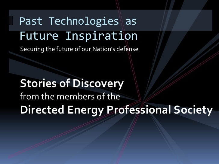 Securing the future of our Nation's defense<br />Past Technologies as Future Inspiration<br />Stories of Discovery<br />fr...