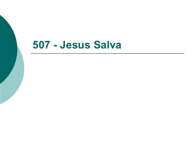 507 - Jesus Salva