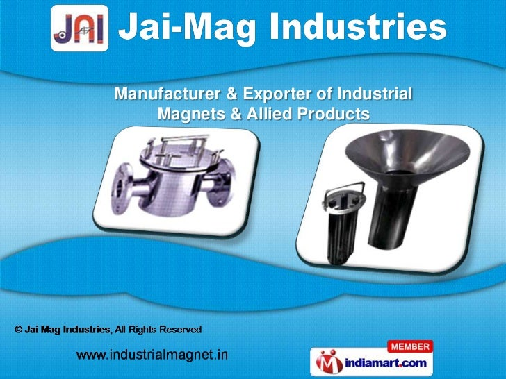 Manufacturer & Exporter of Industrial    Magnets & Allied Products