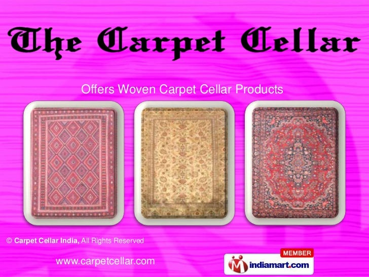 Offers Woven Carpet Cellar Products© Carpet Cellar India, All Rights Reserved               www.carpetcellar.com